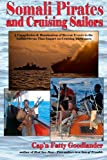 Somali Pirates and Cruising Sailors: A Compilation & Rumination of Recent Events in the Indian Ocean  that Impact on Cruising Yachtsmen
