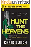 Hunt the Heavens: Book Two of the Shadow Warrior Trilogy (Prologue Books)