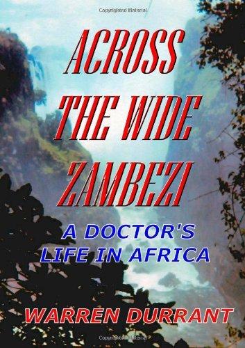 Buchcover: Across the Wide Zambezi: A Doctor's Life in Africa: Written by Warren Durrant, 2013 Edition, Publisher: lulu.com [Paperback]