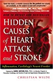 img - for Hidden Causes of Heart Attack and Stroke (Inflammation, cardiology's new frontier) book / textbook / text book