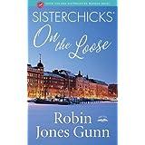 Sisterchicks on the Loose! (Sisterchicks Series #1) ~ Robin Jones Gunn