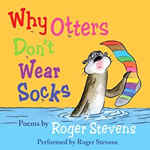 Why Otters Don't Wear Socks and other Poems Audiobook