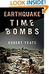 Earthquake Time Bombs