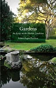 Gardens an essay on the human condition review