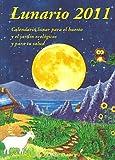 img - for Lunario 2011 : calendario lunar para el huerto book / textbook / text book