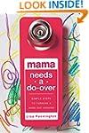 Mama Needs a Do-Over: Simple Steps to...