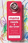 Mama Needs a Do-Over: Simple Steps to...