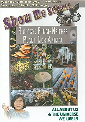 Biology: Fungi - Neither Plant Nor Animal by Tmw Media Group
