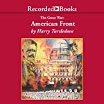 American Front: The Great War, Book 1 (       UNABRIDGED) by Harry Turtledove Narrated by George Guidall