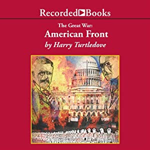 American Front: The Great War, Book 1 | [Harry Turtledove]