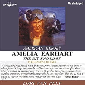 Amelia Earhart: The Sky's No Limit | [Lori Van Pelt]