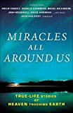 img - for Miracles All Around Us: True-Life Stories of Heaven Touching Earth book / textbook / text book