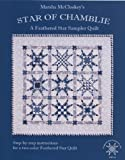 Star of Chamblie: A Feathered Star Sampler Quilt