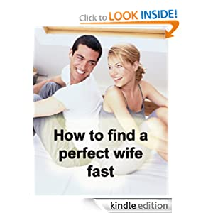 How to Find a Perfect Wife Fast Thanh Trinh