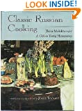 Classic Russian Cooking: Elena Molokhovets' a Gift to Young Housewives (Indiana-Michigan Series in Russian & East European Studies)