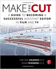make the cut a guide to becoming a successful assistant editor in film and tv. Black Bedroom Furniture Sets. Home Design Ideas