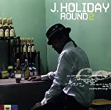 Round 2 J Holiday