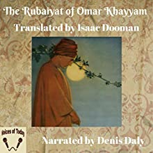 The Rubaiyat of Omar Khayyam Audiobook by Isaac Dooman - translator, Omar Khayyam Narrated by Denis Daly