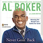 Never Goin' Back: Winning the Weight-Loss Battle for Good | Al Roker
