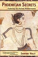 Phoenician Secrets: Exploring the Ancient Mediterranean