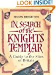 In Search of the Knights Templar: A G...