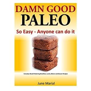 Damn Good Paleo: So Easy Livre en Ligne - Telecharger Ebook