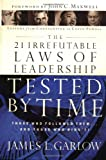 img - for The 21 Irrefutable Laws of Leadership Tested by Time: Those Who Followed Them . . . and Those Who Didn't! book / textbook / text book