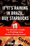 If It's Raining in Brazil, Buy Starbucks (0071433198) by Peter Navarro