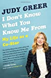 img - for I Don't Know What You Know Me From: My Life as a Co-Star book / textbook / text book