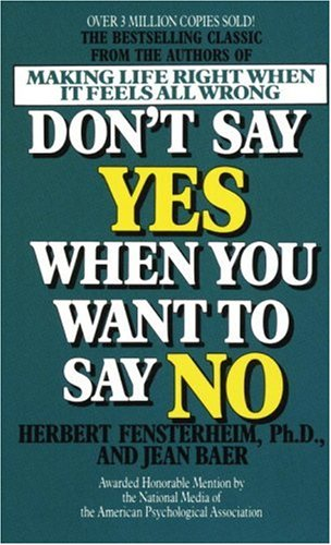 Fensterheim, H: DONT SAY YES WHEN YOU WANT TO