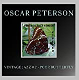 Oscar Peterson - Vintage Jazz # 7 - Poor Butterfly