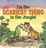 Im the Scariest Thing in the Jungle!