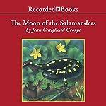 The Moon of the Salamanders | Jean Craighead George