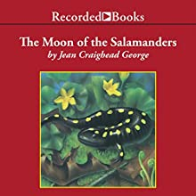 The Moon of the Salamanders (       UNABRIDGED) by Jean Craighead George Narrated by Barbara Caruso