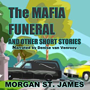 The Mafia Funeral and Other Short Stories | [Morgan St. James]