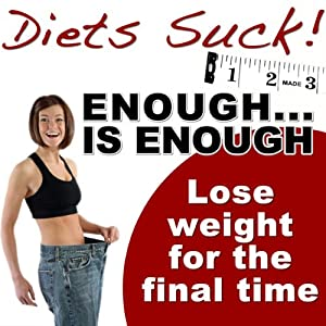 Enough Is Enough: Lose Weight for the Final Time | [Craig Beck]