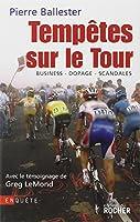 Tempêtes sur le Tour : Business-dopage-scandales