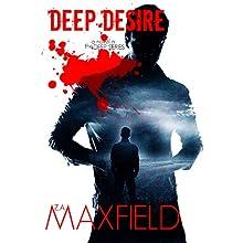 Deep Desire: Deep, Book 1 (       UNABRIDGED) by Z.A. Maxfield Narrated by Caleb Dickenson