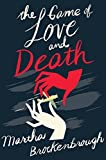 Martha Brockenbrough The Game of Love and Death