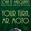 Your Turn, Mr. Moto Audiobook by John P. Marquand Narrated by Paul Christy