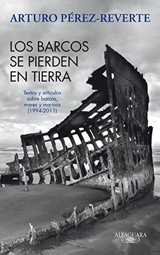 los-barcos-se-pierden-en-tierra-textos-y-articulos-sobre-barcos-mares-y-marinos-1994-2011