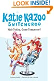 Hair Today, Gone Tomorrow! #34 (Katie Kazoo, Switcheroo)