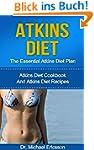 Atkins Diet: The Essential Atkins Die...