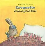 echange, troc Armelle Renoult, Claire Frossard - CROQUETTE DEVIENT GRAND FRERE