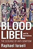 img - for Blood Libel and Its Derivatives: The Scourge of Anti-Semitism book / textbook / text book