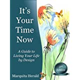 It's Your Time Now: A Guide to Living Your Life by Designby Marquita Herald