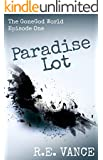 Paradise Lot: GoneGodWorld - Episode One (Urban Fantasy Series #1)