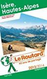 Le Routard Isère, Hautes-Alpes et les stations des Alpes-Maritimes 2013/2014