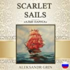 Scarlet Sails [Russian Edition] Audiobook by Aleksandr Grin Narrated by Oleg Fedorov