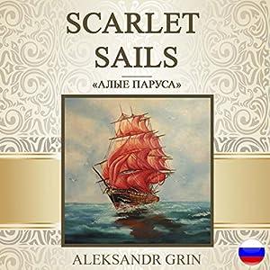 Alye parusa [Scarlet Sails] Audiobook
